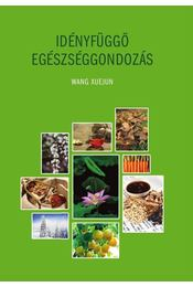 Idényfüggő egészséggondozás - Wang Xuejun - Régikönyvek