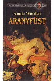 Aranyfüst - Warden, Annie - Régikönyvek