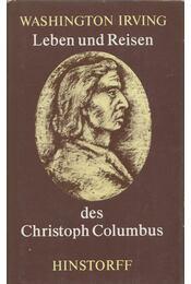 Leben und Reisen des Christoph Columbus - Washington Irving - Régikönyvek