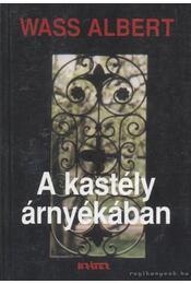 A kastély árnyékában - Wass Albert - Régikönyvek
