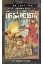 Űrgárdista - Watson, Ian - Régikönyvek