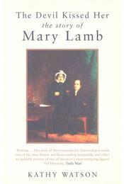 The Devil Kissed Her – The Story of Mary Lamb - WATSON, KATHY - Régikönyvek