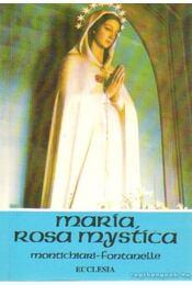 Mária - Rosa Mystica - Weigl, A. M. - Régikönyvek