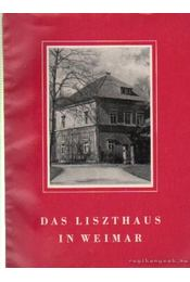 Das Liszthaus in Weimar - Weilguny, Hedwig - Régikönyvek