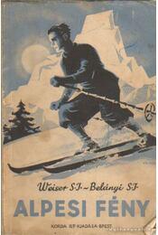 Alpesi fény - Weiser Ferenc - Régikönyvek