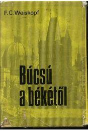 Búcsú a békétől - Weiskopf F. C. - Régikönyvek