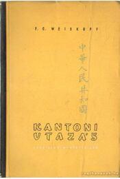Kantoni utazás - Weiskopf F. C. - Régikönyvek