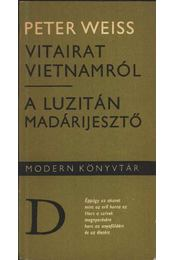 Vitairat Vietnámról / A luzitán madárijesztő - Weiss, Peter - Régikönyvek