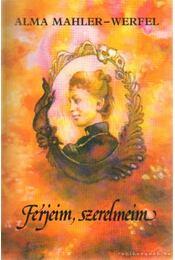 Férjeim, szerelmeim - Werfel-Mahler Alma - Régikönyvek