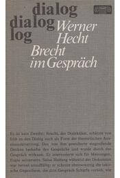 Brecht im Gespräch - Diskussionen und Dialoge - Werner Hecht - Régikönyvek