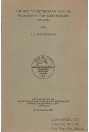 Om het voortbestaan van de flamingoo's van zuid-bonaire 1957-1968 - Westermann, J. H. - Régikönyvek