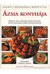 Ázsia konyhája - Wheeler, Steven - Régikönyvek
