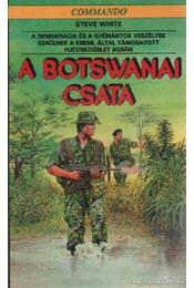 A botswanai csata - White, Steve - Régikönyvek