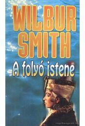 A folyó istene - Wilbur Smith - Régikönyvek