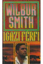 Igazi férfi - Wilbur Smith - Régikönyvek