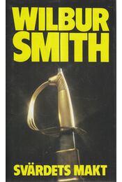 Svärdets makt - Wilbur Smith - Régikönyvek