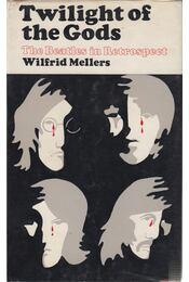 Twilight of the Gods - Wilfrid Mellers - Régikönyvek