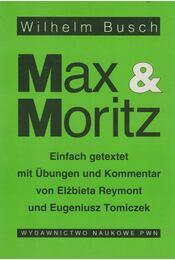 Max & Moritz - Wilhelm Busch, Elzbieta Reymont, Eugeniusz Tomiczek - Régikönyvek