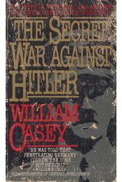 Secret War Against Hitler - William Casey - Régikönyvek