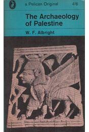 The Archaeology of Palestine - William Foxwell Albright - Régikönyvek