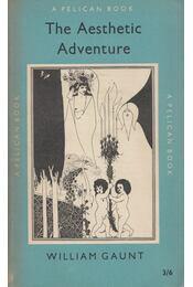 The Aesthetic Adventure - William Gaunt - Régikönyvek