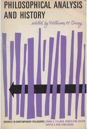 Philosophical Analysis and History - William H. Dray - Régikönyvek