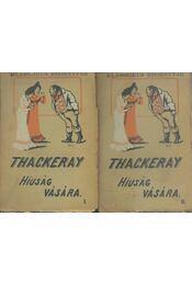 A hiúság vására I-II. kötet - William Makepeace Thackeray - Régikönyvek