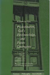 Predestination God's Foreknowledge, and Future Contingents - William Ockham - Régikönyvek
