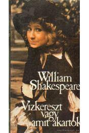 Vízkereszt vagy amit akartok - William Shakespeare - Régikönyvek