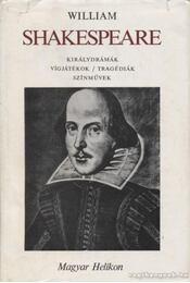 William Shakespeare összes drámái III. - William Shakespeare - Régikönyvek