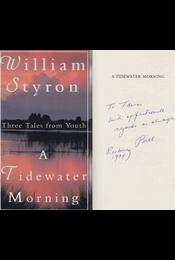 A Tidewater Morning (dedikált) - William Styron - Régikönyvek