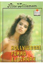 Hollywoodi forró éjszakák - Williamson, Alice M. - Régikönyvek