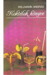 Koktélok könyve - Willmann András - Régikönyvek