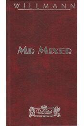 Mr. Mixer - Willmann András - Régikönyvek