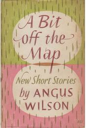 A Bit Off the Map - Wilson, Angus - Régikönyvek