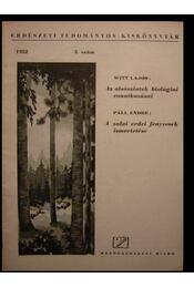 Az alsószintek biológiai vonatkozásai / A zalai erdei fenyvesek ismertetése - Páll Endre, Witt Lajos - Régikönyvek
