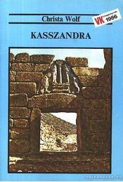 Kasszandra - Wolf, Christa - Régikönyvek