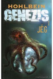 Genezis 1. - Jég - Wolfgang Hohlbein, Heike Hohlbein - Régikönyvek
