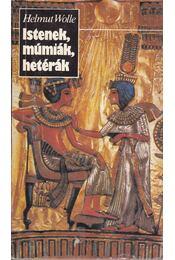 Istenek, múmiák, hetérák - Wolle, Helmut - Régikönyvek