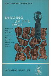 Digging up the Past - WOOLEY, SIR LEONARD - Régikönyvek