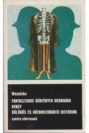 Fantasztikus bűntények krónikája avagy különös és hátborzongató históriák - Woznicka, Ludwika - Régikönyvek