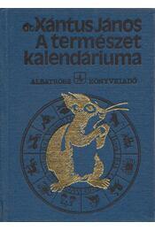 A természet kalendáriuma - Xántus János - Régikönyvek