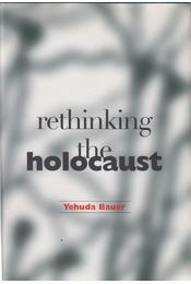 Rethinking the Holocaust - Yehuda Bauer - Régikönyvek