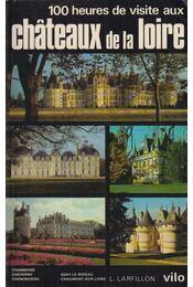 100 heures de visite aux chateaux de la Loire - Yvan Christ - Régikönyvek
