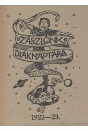 Zászlónk diáknaptára 1922-23 - Régikönyvek