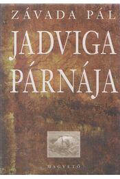 Jadviga párnája - Závada Pál - Régikönyvek