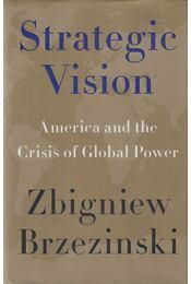 Strategic Vision - Zbigniew Brzeziński - Régikönyvek