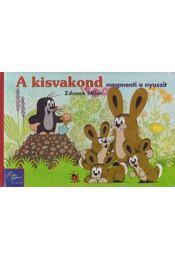 A kisvakond megmenti a nyuszit - Zdenek Miler  - Régikönyvek