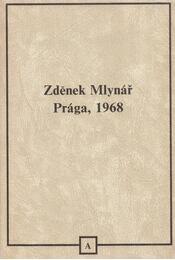 Prága,1968 - Zdenek Mlynár - Régikönyvek