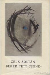 Bekerített csönd - Zelk Zoltán - Régikönyvek